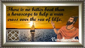 There is not better boat than a horoscope to help a man cross over the sea of life - Varahamihir