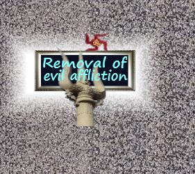 removal of evil affliction